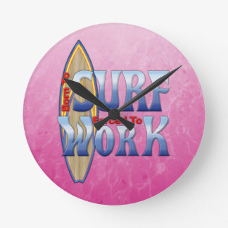 Born To Surf Forced To Work Wallclocks