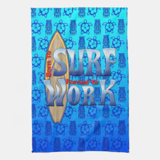 Born To Surf Forced To Work Hand Towel