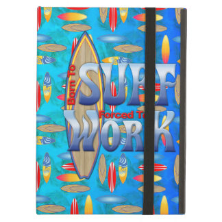 Born To Surf Forced To Work iPad Folio Cases