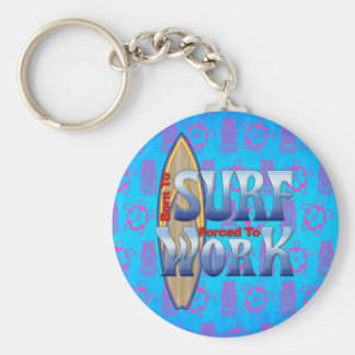 Born To Surf Forced To Work Keychain