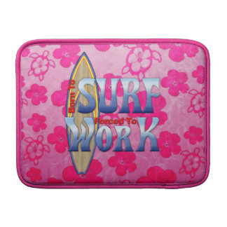 Born To Surf Forced To Work MacBook Air Sleeve
