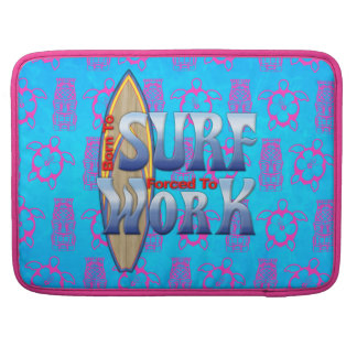 Born To Surf Forced To Work MacBook Pro Sleeve