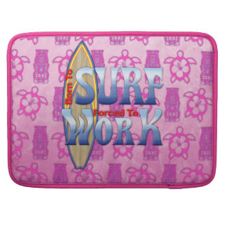 Born To Surf Forced To Work MacBook Pro Sleeves