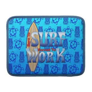 Born To Surf Forced To Work MacBook Sleeve