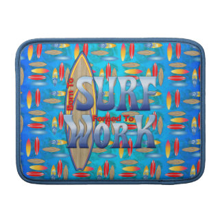 Born To Surf Forced To Work Sleeve For MacBook Air