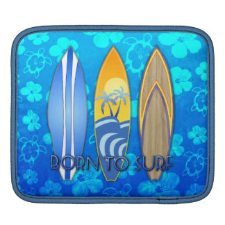 Born To Surf Sleeves For iPads