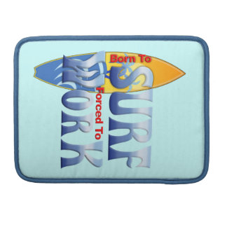 Born To Surf Sleeves For MacBook Pro
