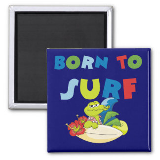 Born to Surf T-shirts and Gifts Magnet