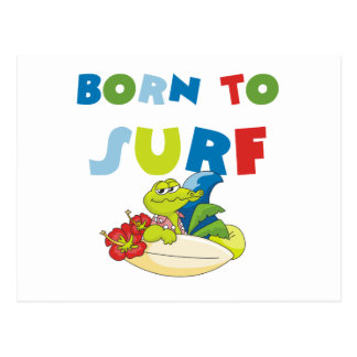 Born to Surf T-shirts and Gifts Post Card