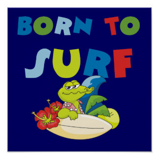 Born to Surf T-shirts and Gifts Poster