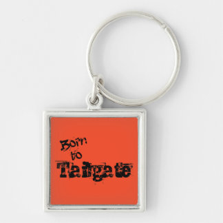 Born to Tailgate in Any Team Colors Keychain