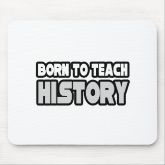 Born To Teach History Mouse Pads