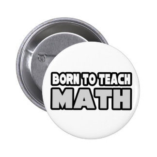 Born To Teach Math Button