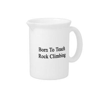 Born To Teach Rock Climbing Drink Pitcher