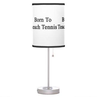 Born To Teach Tennis Table Lamps