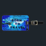 """Born to Travel Luggage Tag<br><div class=""""desc"""">Blue Born to travel with quotes luggage tag</div>"""