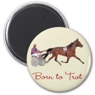 Born to Trot 2 Inch Round Magnet
