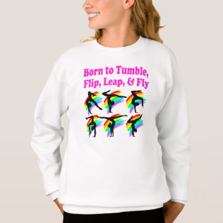 BORN TO TUMBLE GYMNASTICS DESIGN SWEATSHIRT