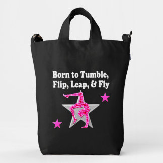 BORN TO TUMBLE, LEAP AND FLY GYMNAST DUCK BAG