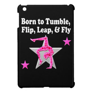 BORN TO TUMBLE, LEAP AND FLY GYMNAST iPad MINI COVER