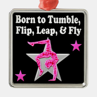 BORN TO TUMBLE, LEAP AND FLY GYMNAST METAL ORNAMENT