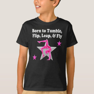 BORN TO TUMBLE, LEAP AND FLY GYMNAST T-Shirt