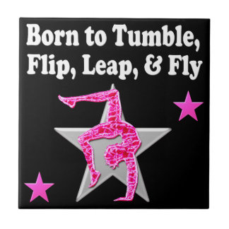 BORN TO TUMBLE, LEAP AND FLY GYMNAST TILE