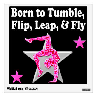 BORN TO TUMBLE, LEAP AND FLY GYMNAST WALL DECAL