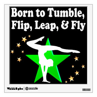BORN TO TUMBLE, LEAP, FLIP AND FLY GYMNAST WALL DECAL