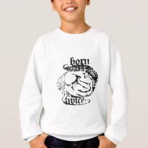 Born Twice Fetal Sugery Sweatshirt
