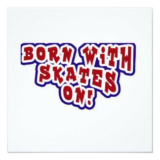 Born With Skates On T-shirts and Gifts Custom Announcements