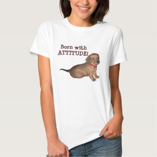 Born withATTITUDE! Shirt