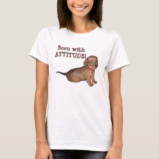 Born withATTITUDE! T-Shirt
