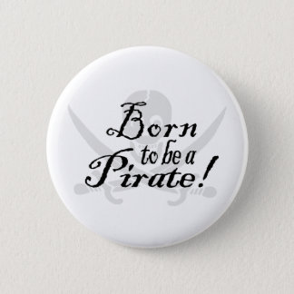 BornToBeAPirate,Button Pinback Button