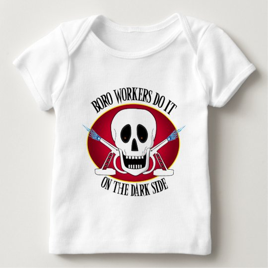 Boro Workers Do It...... Baby T-Shirt
