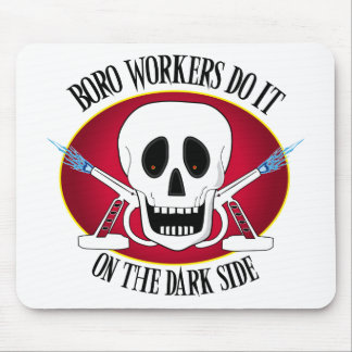 Boro Workers Do It...... Mouse Pads