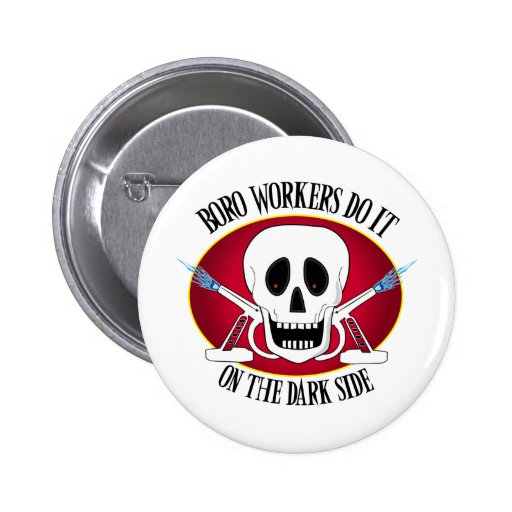 Boro Workers Do It...... Pinback Button