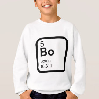 Boron - Periodic Table science T Sweatshirt