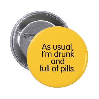 Borracho y lleno de botón de las píldoras pin redondo de 2 pulgadas