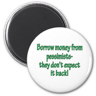 Borrow Money From Pessimists 2 Inch Round Magnet