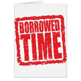 Borrowed Time Card