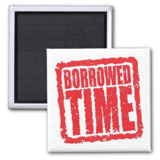 Borrowed Time Fridge Magnets