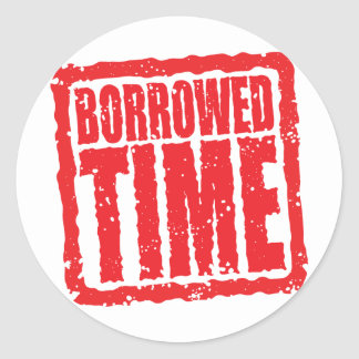 Borrowed Time Stickers
