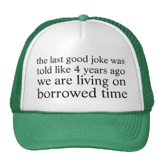 borrowed time trucker hat