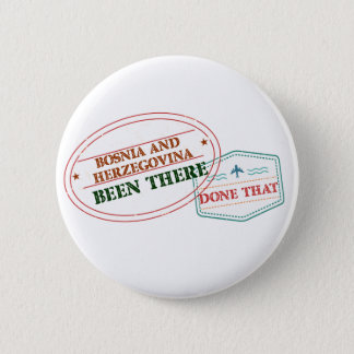 Bosnia and Herzegovina Been There Done That Pinback Button