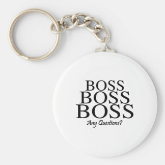 Boss Boss Boss, Any Questions? Basic Round Button Keychain