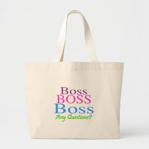 Boss Boss Boss Any Questions Color Tote Bag