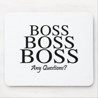 Boss Boss Boss, Any Questions? Mouse Pad