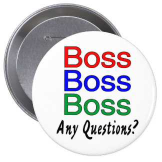 Boss Boss Boss Pinback Button