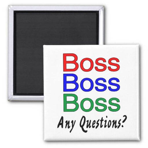 Boss Boss Boss Refrigerator Magnet